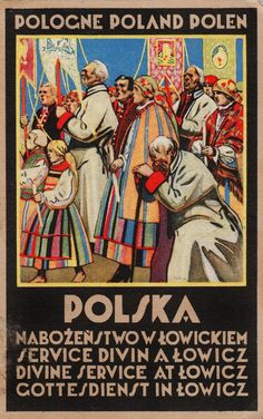 Stefan Norblin is behind this typically Polish 'tourism poster' - this one calls on the people of Lowicz to attend a divine service in the city. On the poster, a group of people pray in traditional Polish dress.