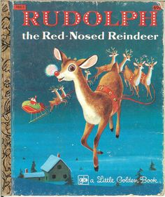 Rudolph the Red Nosed Reindeer. I had this book. Ah, memories. My Childhood Memories, Childhood Toys, Christmas Books, Vintage Christmas, Christmas Photos, Rudolph The Red, Red Nosed Reindeer, Little Golden Books, My Memory