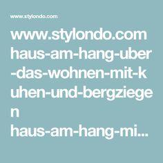 www.stylondo.com haus-am-hang-uber-das-wohnen-mit-kuhen-und-bergziegen haus-am-hang-mit-unterirdischer-tiefgarage