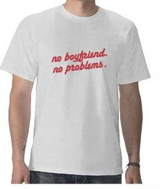 41f82bd7316 funny and offensive t shirts - NO BOYFRIEND NO PROBLEMS T-SHIRT yesssss!  Tennis