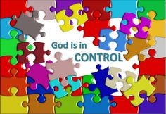God Holds All the Pieces-I personally love this because no matter how many pieces make up the puzzle of your life, God should always be the centerpiece/your foundation. Have a blessed day. :-)