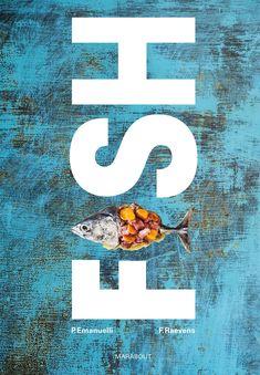 Un dejeuner de soleil: Fish de Philippe Emanuelli, un superbe livre sur l...