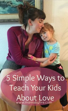 5 Simple Ways to Teach Your Kids About Love (scheduled via http://www.tailwindapp.com?utm_source=pinterest&utm_medium=twpin&utm_content=post58680746&utm_campaign=scheduler_attribution)