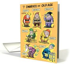 Seven Dwarves of Old Age. Cute card from Greeting Card Universe!