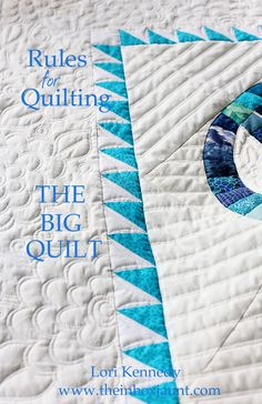 "Rules for Quilting ""The Big Quilt"" Lori Kennedy The Inbox Jaunt"