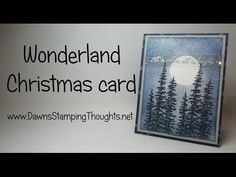 Christmas card featuring Wonderland stamp set (Dawns stamping thoughts Stampin'Up! Demonstrator Stamping Videos Stamp Workshop Classes Scissor Charms Paper Crafts)