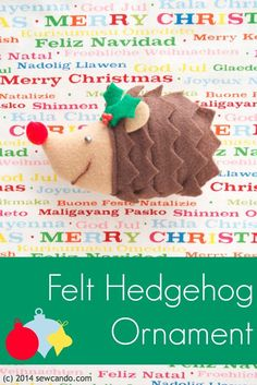Sew Can Do: FREE PDF Pattern & Tutorial - Felt Hedgehog Ornament.  Makes a fun & festive hedgehog from felt - use it as an ornament, pet toy or mini softie for the kids.  #christmasinjuly #feltornaments #freepatterns #hedgehogs