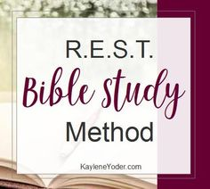 The R.E.S.T. Bible Study Method is designed to walk you through soul deep encounters with Christ using bite-sized portions of Scripture.