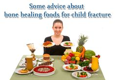 SOME ADVICE ABOUT BONE HEALING FOODS FOR CHILD FRACTURE - Bone fracture is the most common bone disease in the world. If a child breaks a bone, parents should arrange the food schedule for children, let the child eat more beneficial food for bone healing. There are some useful tips for the parents that worried about what should be eating for bone healing and which bone healing foods should choose.