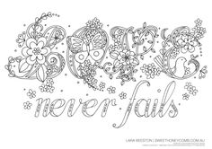 """""""Love Never Fails"""" Download and colour in this wonderfulBible verse thatwill remind you that God's love will never end. Colour it in andsend me a picture, I'"""