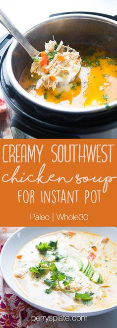 Creamy Southwest Chicken Soup (Instant Pot or Slow Cooker) | paleo recipes | gluten-free recipes | Instant Pot recipes | slow cooker recipes | paleo recipes | Whole30 recipes | soup recipes | crock pot recipes | perrysplate.com