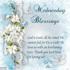 Wednesday Blessings.God bless.