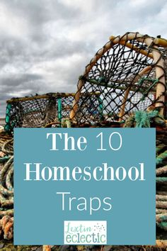 Do you need to evaluate your homeschool? Read this list of the 10 homeschool traps to see if you've fallen in to one (of all) of them.