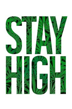 Stay High Marijuana Cannabis Bud Pot Joint Weed Ganja Blunt Humor White With Leaves Poster – 12×18