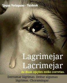 PoRtUgUêS nA TeLa: #lacrimejar #lagrimejar Qual é a forma correta?