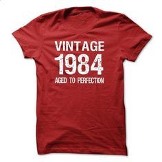 VINTAGE 1984 Aged To Perfection T-shirt and Hoodie - #tee #funny t shirt. GET YOURS => https://www.sunfrog.com/Birth-Years/VINTAGE-1984-Aged-To-Perfection-T-shirt-and-Hoodie-1289-Red-12224942-Guys.html?60505