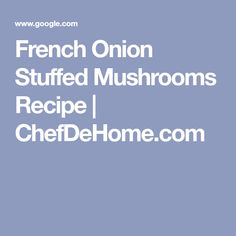 French Onion Stuffed Mushrooms Recipe | ChefDeHome.com Baked Stuffed Mushrooms, Stuffed Mushroom Caps, Stuffed Peppers, Gourmet Appetizers, Great Appetizers, Love Eat, Dinner Is Served, French Onion, Mushroom Recipes