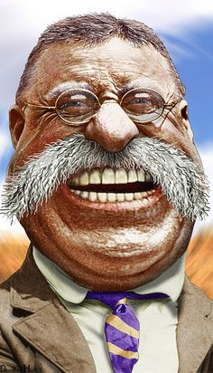 Teddy Roosevelt - Caricature. ...FOLLOW THIS BOARD FOR GREAT CARICATURES OF PEOPLE WE KNOW..I'LL BE ADDING NEW PINS DAILY..