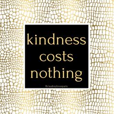 Kindness Costs Nothing Kindness Matters, Kindness Quotes, Life Lesson Quotes, Life Lessons, Kindness Activities, Inspirational Thoughts, Letter Board, Me Quotes, Advice