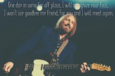 Rest In Peace- Tom Petty. You are a legend!