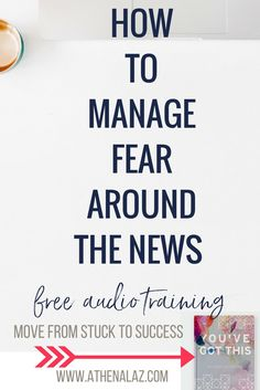 How to manage fear around the news with Athena Laz