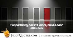 """""""If opportunity doesn't knock, build a door. Career Quotes, Daily Quotes, Best Quotes, Never Too Late Quotes, Opportunity Quotes, Imagination Quotes, Milton Berle, Building A Door, Jokes Quotes"""