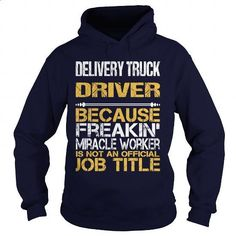 DELIVERY TRUCK DRIVER - FREAKIN #shirt #Tshirt. I WANT THIS => https://www.sunfrog.com/LifeStyle/DELIVERY-TRUCK-DRIVER--FREAKIN-Navy-Blue-Hoodie.html?60505