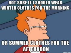 So true during this awkward time of summerfall