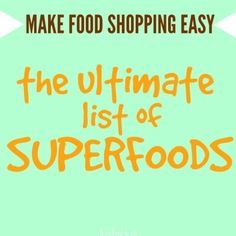 The ultimate list of superfoods and why you should be including them in your diet!