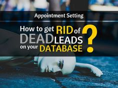 Why the need for a database cleanup? A business should keep its database in best health by getting rid of dead leads or zombie leads (as ThinkAdvisor calls them) in order to optimize time and effort on highly converting leads. Data Cleansing, Sales Tips, Sales And Marketing, Lead Generation, How To Get Rid, Appointments, The Secret, Effort, Campaign