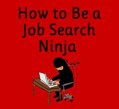 Be a Job Search Ninja: Tips for a Secret Job Hunt