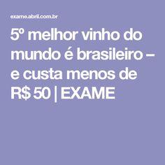 5º melhor vinho do mundo é brasileiro – e custa menos de R$ 50 | EXAME