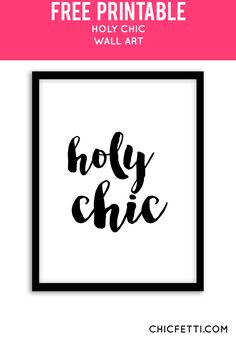 Free Printable Holy Chic Art from @chicfetti - easy wall art diy