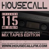Housecall EP#115 (29/05/14) Mixtapes Edition by Grant Nelson on SoundCloud