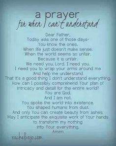 Pray for what can't be understood