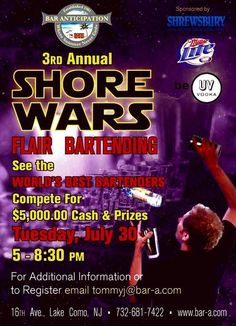 TONIGHT - FEATURING OUR VERY OWN HENRY PEREZ MEGO!!! - SHORE WARS III - Come out and watch as the world's best flair bartenders battle it out for $5,000 in prize money! Starts at 5pm, so get here early to beat the cover, beat the clock, and watch an awesome show! Qualifiers start at 4:30, see u there! - at Bar Anticipation Belmar, NJ. - 703 16th Avenue, Lake Como, New Jersey 07719