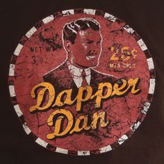 Dapper Dan - from Oh Brother, Where Art Thou?