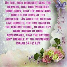 Isaiah 64:1-2 (KJV)