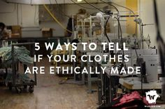 This helped me realize how to find ethically made clothes much easier!