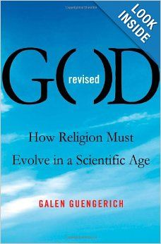 God Revised: How Religion Must Evolve in a Scientific Age: Galen Guengerich: 9780230342255: Amazon.com: Books