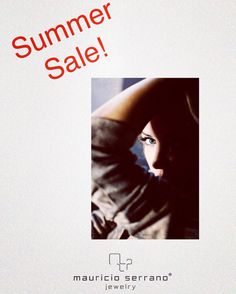 Summer Sale is here!! Enjoy our best time with the best prices. Only Showroom. #ATrueJewel   mauricioserrano.com