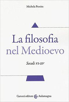 Libreria Medievale: La filosofia nel Medioevo
