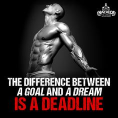 The difference between a goal and a dream is a deadline. #bodygoals #dreambody #jacked #fit #bodybuilding