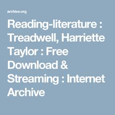 Reading-literature : Treadwell, Harriette Taylor : Free Download & Streaming : Internet Archive