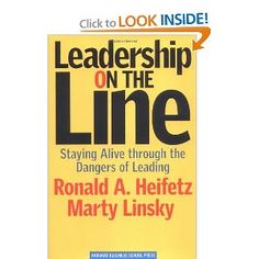 Leadership on the Line : Staying Alive Through the Dangers of Leading by Marty Linsky and Ronald A. Heifetz Hardcover) for sale online Harvard Business Review, Harvard Business School, Spiritual Leadership, Change Leadership, Leadership Conference, Good Books, Books To Read, Small Business Entrepreneurship, Believe