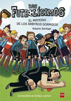 +10 El misterio de los árbitros dormidos. Los futbolísimos. Roberto Santiago