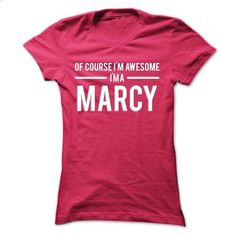 MARCY First Name Women/'s T-Shirt Of Course I/'m Awesome Ladies Tee
