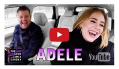 Adele and James Corden did Carpool Karaoke and it Made Us Feel All Warm and Fuzzy