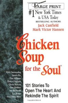 Chicken Soup for the Soul: 101 Stories To Open The Heart And Rekindle The Spirit by Jack Canfield, http://www.amazon.com/dp/1558743812/ref=cm_sw_r_pi_dp_UrYhrb0GZS0CN