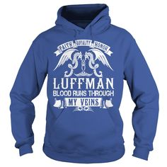 Faith Loyalty Honor LUFFMAN Blood Runs Through My Veins Name Shirts #gift #ideas #Popular #Everything #Videos #Shop #Animals #pets #Architecture #Art #Cars #motorcycles #Celebrities #DIY #crafts #Design #Education #Entertainment #Food #drink #Gardening #Geek #Hair #beauty #Health #fitness #History #Holidays #events #Home decor #Humor #Illustrations #posters #Kids #parenting #Men #Outdoors #Photography #Products #Quotes #Science #nature #Sports #Tattoos #Technology #Travel #Weddings #Women